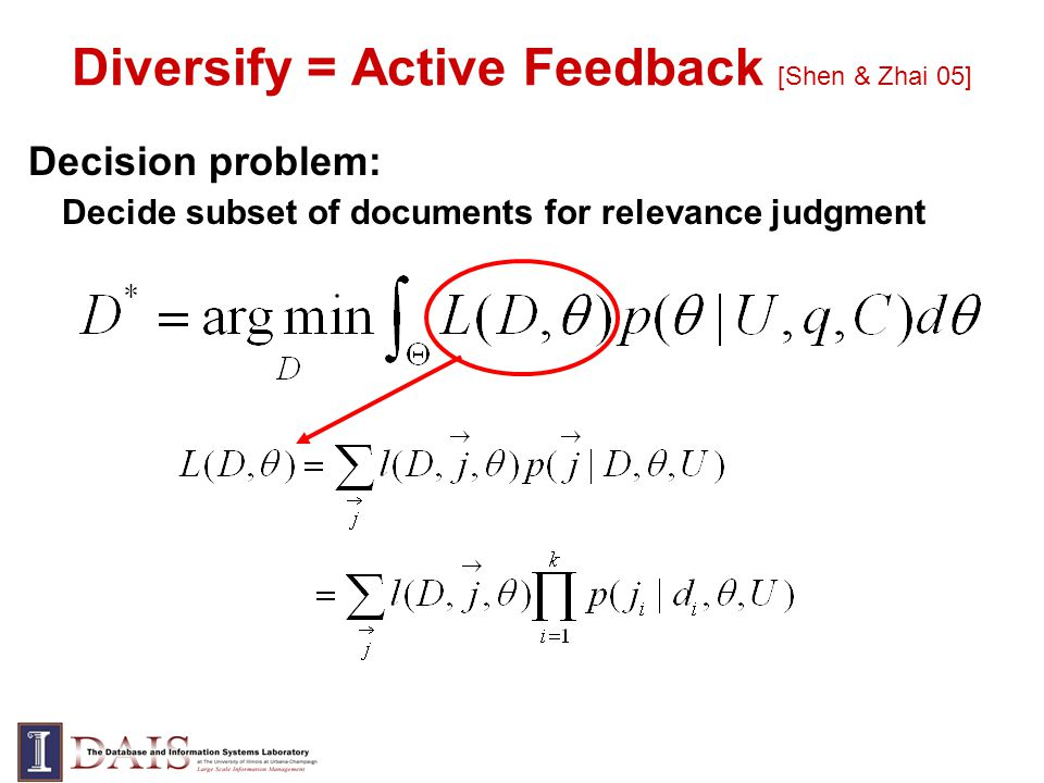 Diversify = Active Feedback [Shen & Zhai 05] Decision problem: Decide subset of documents for relevance judgment