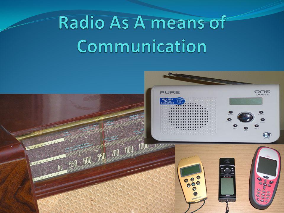 The Era before Radio The communication was very slow before Radio.