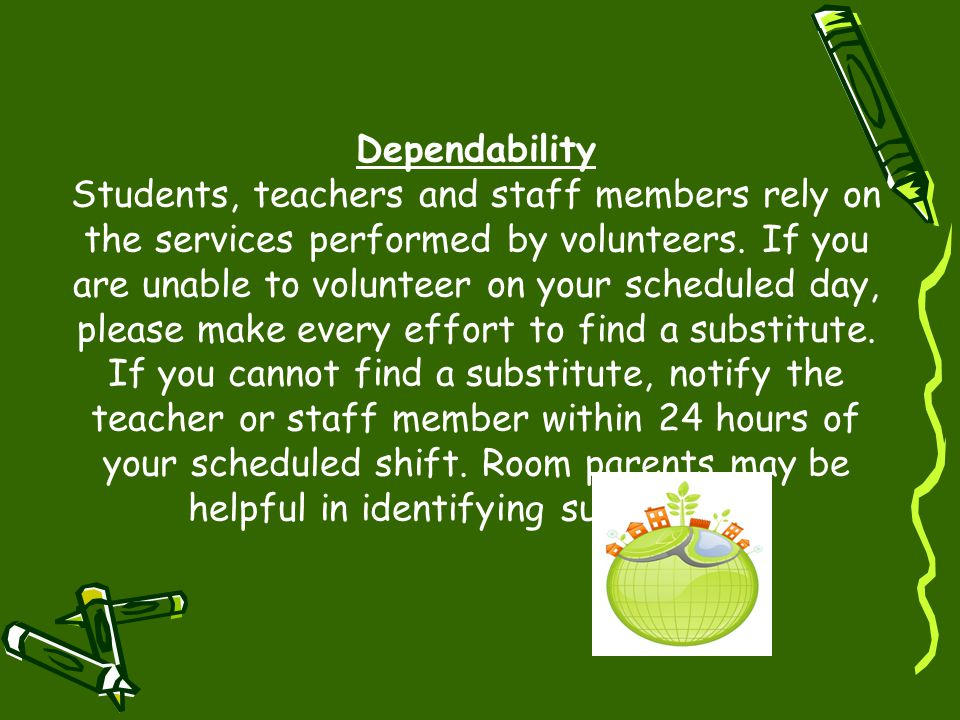 Volunteer Role A volunteer provides support not only to the students, but also to the teacher, the nature of which is based on the discretion of the t