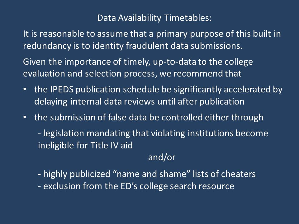 Data Availability Timetables: It is reasonable to assume that a primary purpose of this built in redundancy is to identity fraudulent data submissions.