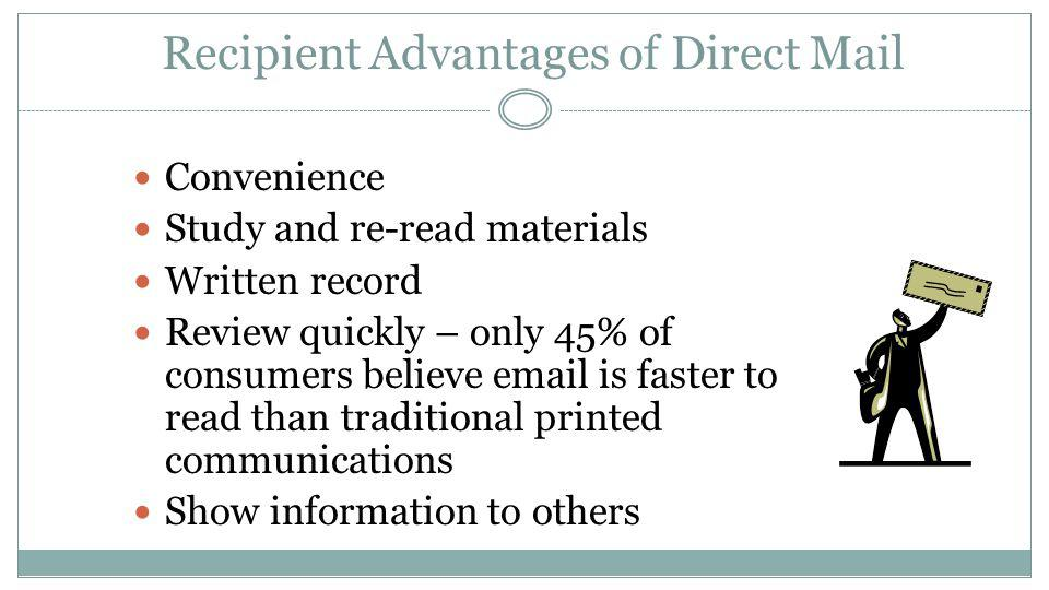 Attributes of Direct Mail Targetable Measurable Ability to convey complex messages Personal Proven ROI Creates impact Flexible Accountable Reliable Pr