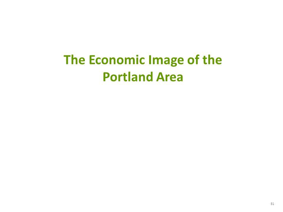 31 The Economic Image of the Portland Area