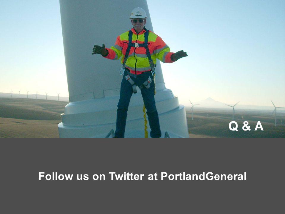 40 Q & A Follow us on Twitter at PortlandGeneral