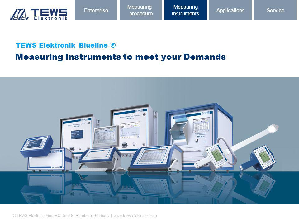 © TEWS Elektronik GmbH & Co. KG, Hamburg, Germany | www.tews-elektronik.com TEWS Elektronik Blueline ® Measuring Instruments to meet your Demands Serv