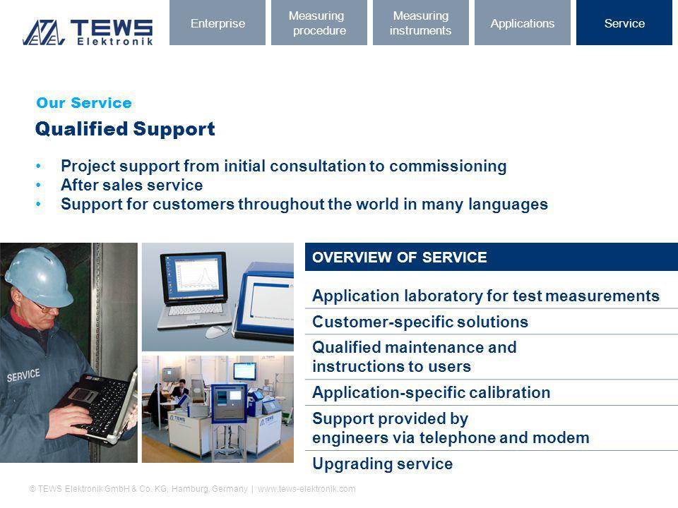 © TEWS Elektronik GmbH & Co. KG, Hamburg, Germany | www.tews-elektronik.com Our Service Qualified Support Application laboratory for test measurements