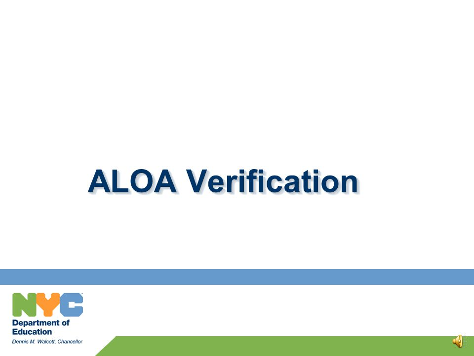 ALOA Documentation School officials must gather documentation confirming all the days of October attendance for students named on the ALOA report. Att