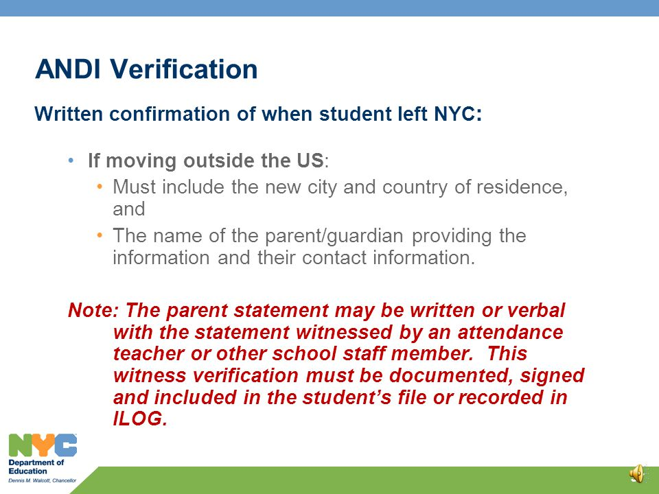 ANDI Verification Written confirmation of when student left NYC: If moving within the US the confirmation should include: The date the student left NY