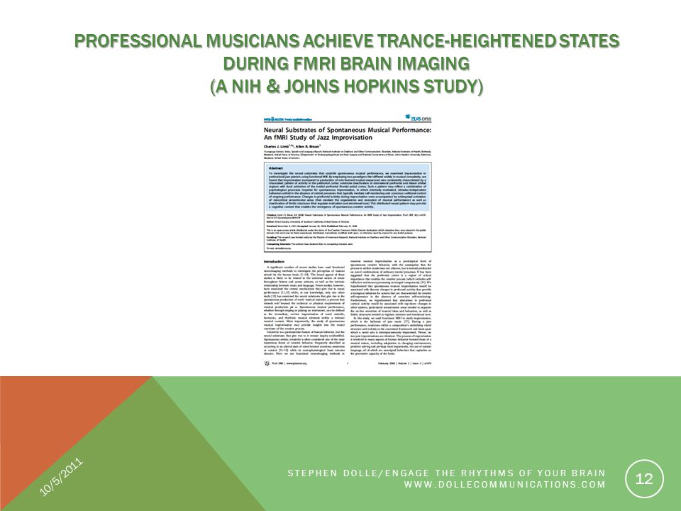 PROFESSIONAL MUSICIANS ACHIEVE TRANCE-HEIGHTENED STATES DURING FMRI BRAIN IMAGING (A NIH & JOHNS HOPKINS STUDY) STEPHEN DOLLE/ENGAGE THE RHYTHMS OF YO