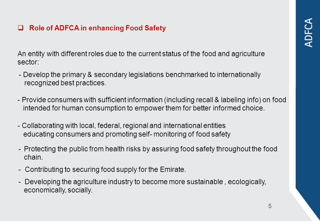 Role of ADFCA in enhancing Food Safety An entity with different roles due to the current status of the food and agriculture sector: - Collaborating wi