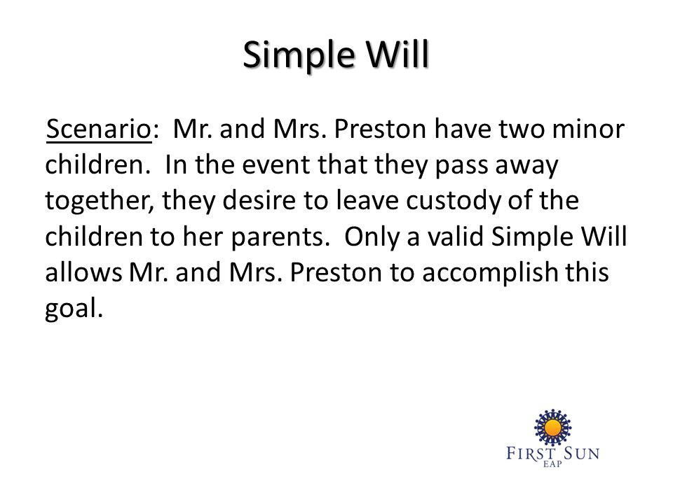 Scenario: Mr. and Mrs. Preston have two minor children.