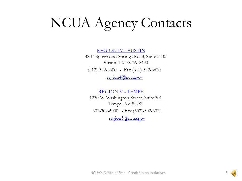 NCUA Agency Contacts REGION I - ALBANY REGION I - ALBANY 9 Washington Square Washington Avenue Extension Albany, NY 12205 Phone (518) 862-7400 Fax (51