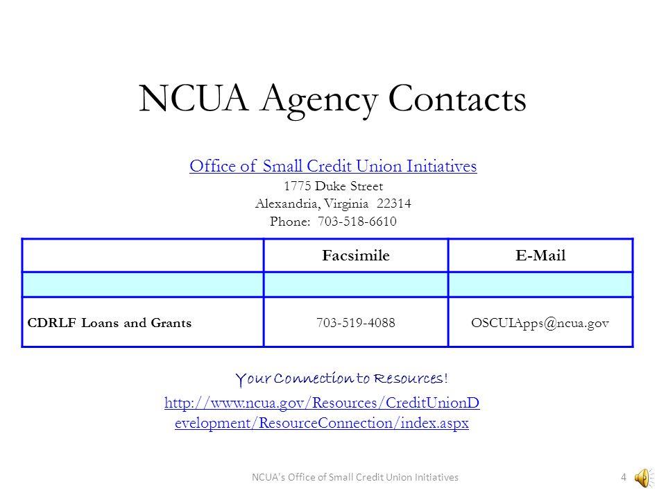NCUA Agency Contacts REGION IV - AUSTIN REGION IV - AUSTIN 4807 Spicewood Springs Road, Suite 5200 Austin, TX 78759-8490 (512) 342-5600 - Fax (512) 342-5620 region4@ncua.gov REGION V - TEMPE REGION V - TEMPE 1230 W.