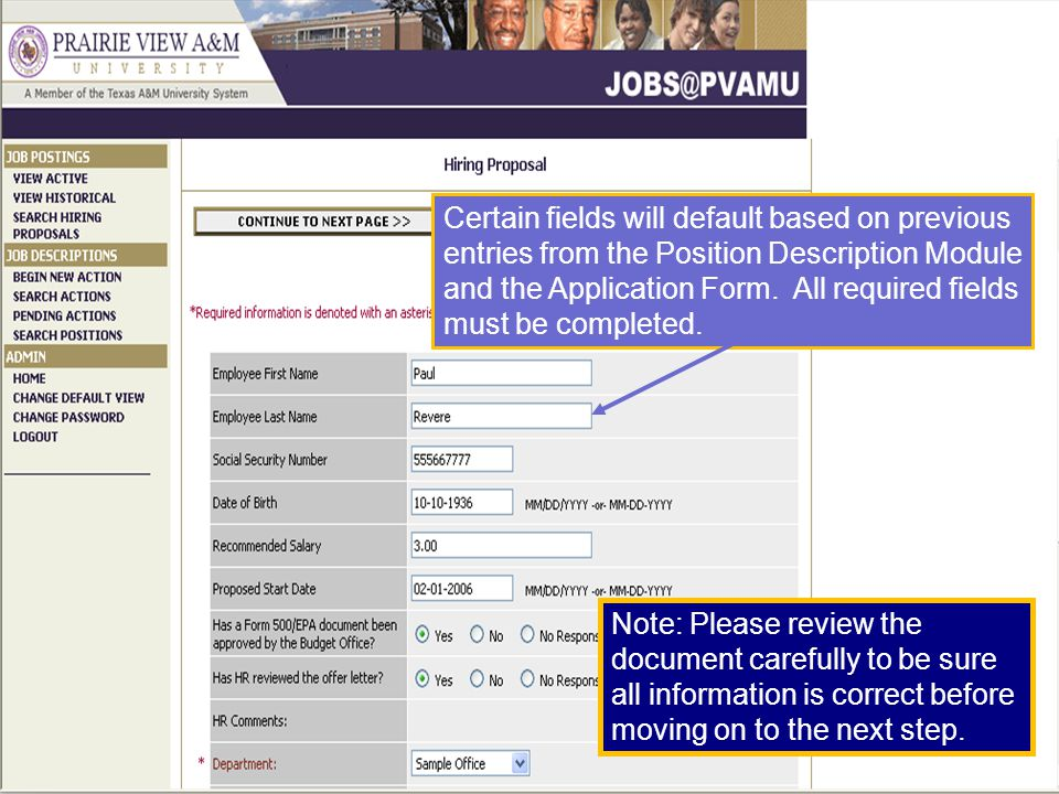 Certain fields will default based on previous entries from the Position Description Module and the Application Form.