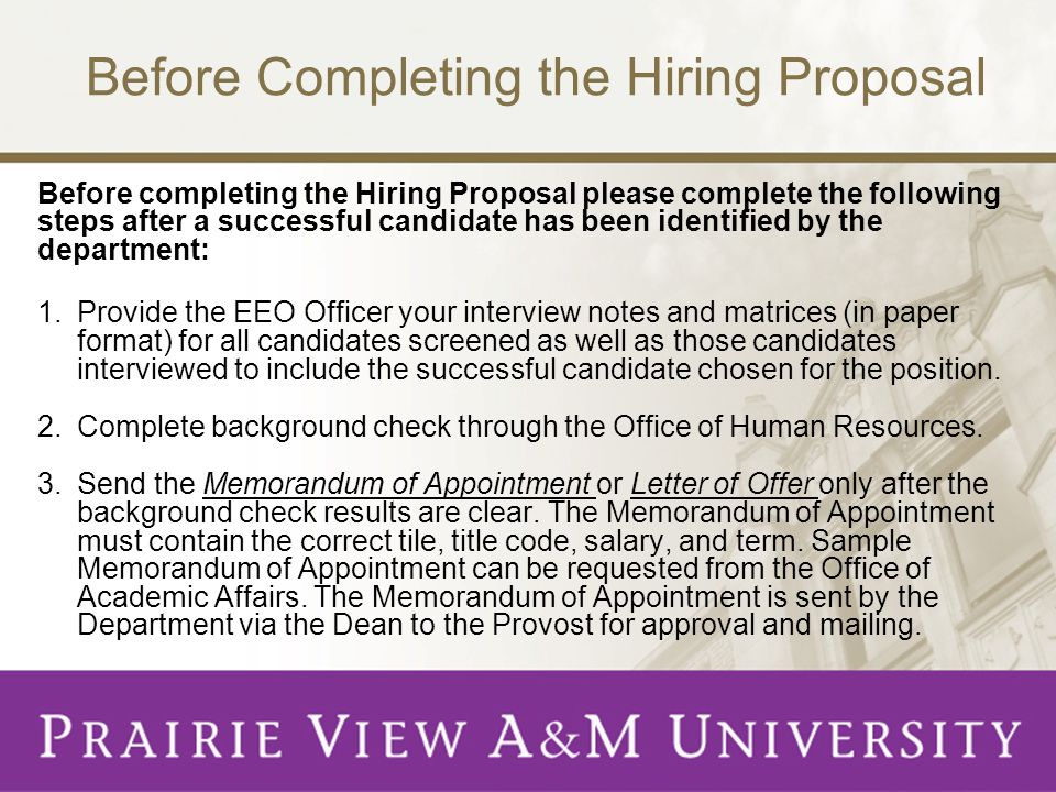 Before Completing the Hiring Proposal Before completing the Hiring Proposal please complete the following steps after a successful candidate has been