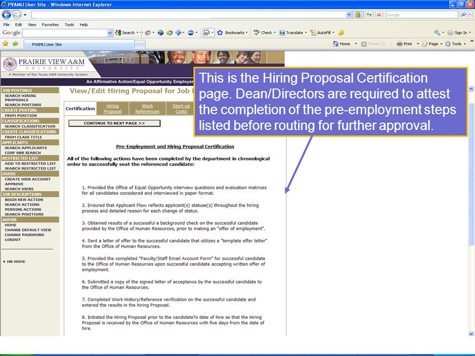 This is the Hiring Proposal Certification page. Dean/Directors are required to attest the completion of the pre-employment steps listed before routing