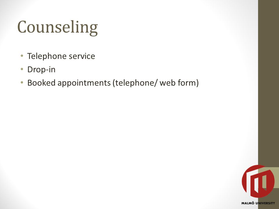 Counseling Telephone service Drop-in Booked appointments (telephone/ web form)