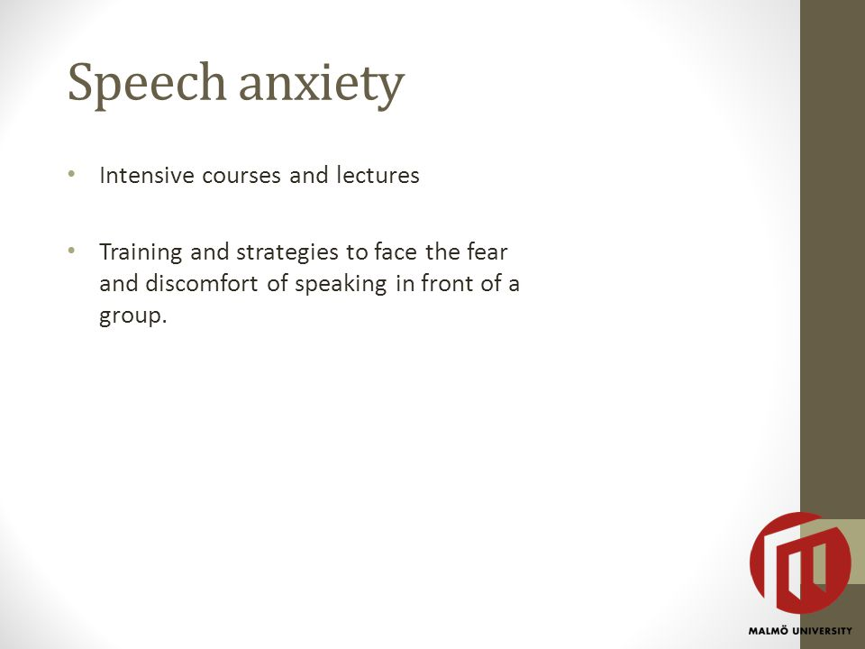 Speech anxiety Intensive courses and lectures Training and strategies to face the fear and discomfort of speaking in front of a group.