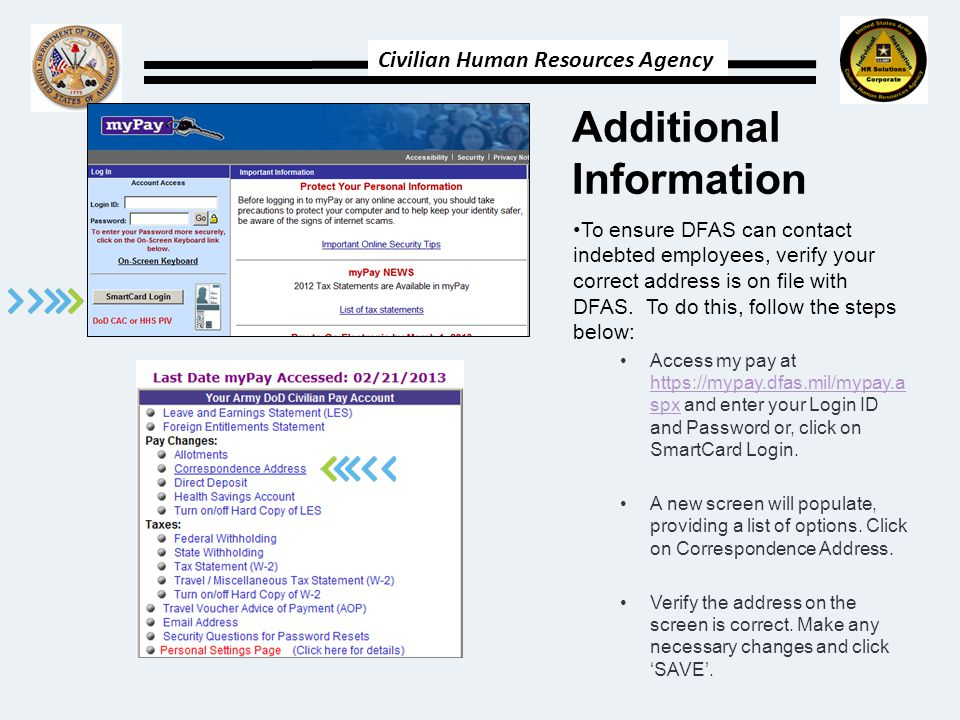 Civilian Human Resources Agency Additional Information To ensure DFAS can contact indebted employees, verify your correct address is on file with DFAS.
