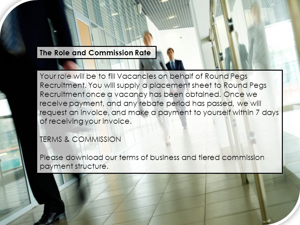 Your role will be to fill Vacancies on behalf of Round Pegs Recruitment.
