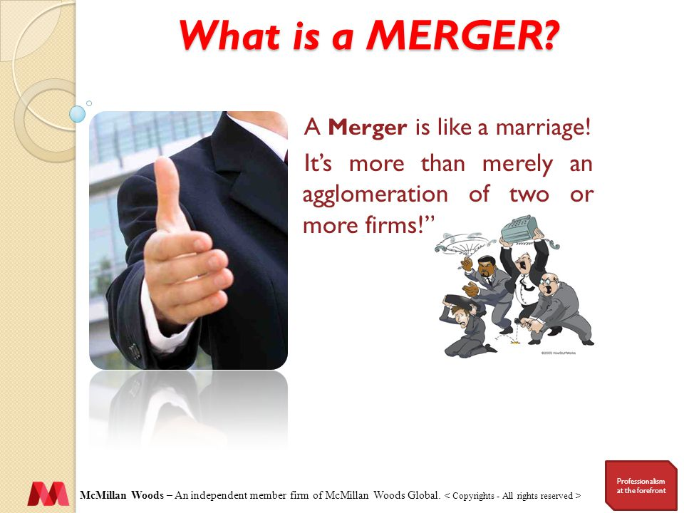 Professionalism at the forefront What is a MERGER.