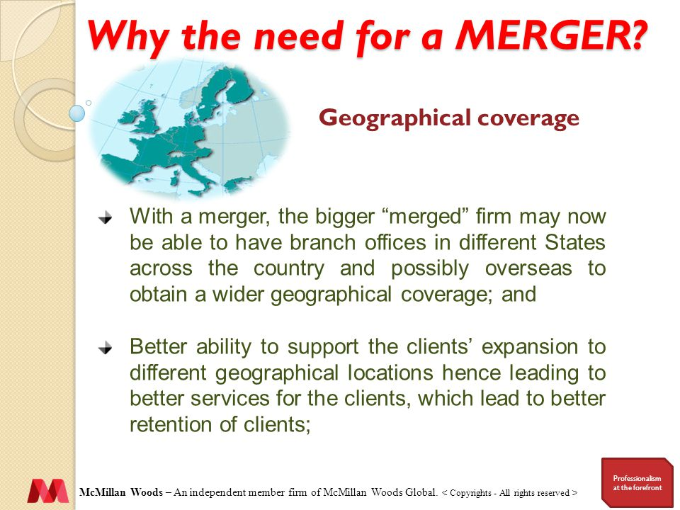 Why the need for a MERGER.McMillan Woods – An independent member firm of McMillan Woods Global.