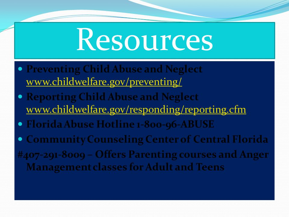 Resources National Child Abuse Hotline at 1-800-4-A-CHILD. The 24- hour hotline is staffed which offers information about child abuse prevention as we