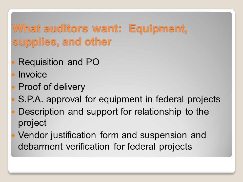 What auditors want: Equipment, supplies, and other Requisition and PO Invoice Proof of delivery S.P.A.