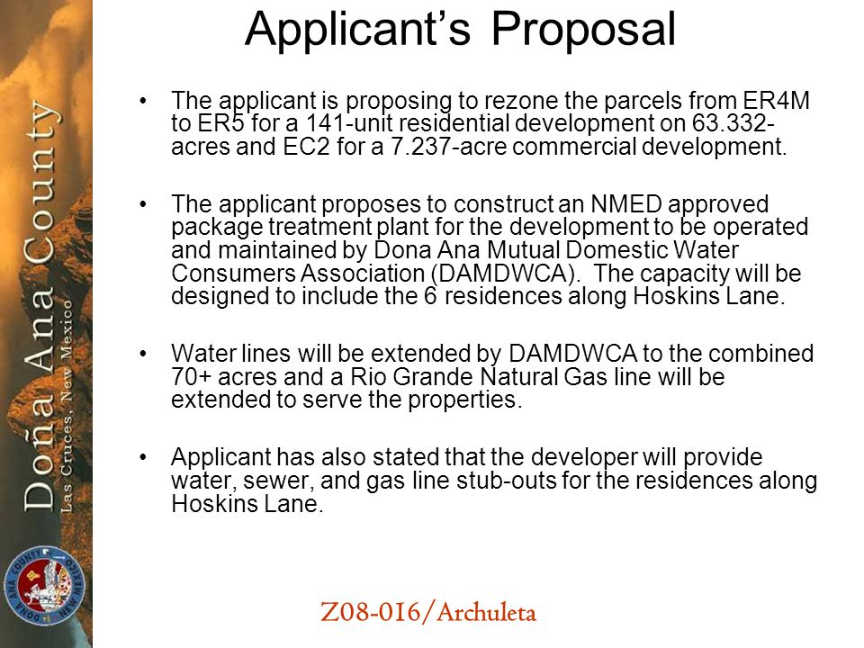 Z08-016/Archuleta Applicants Proposal The applicant is proposing to rezone the parcels from ER4M to ER5 for a 141-unit residential development on 63.3