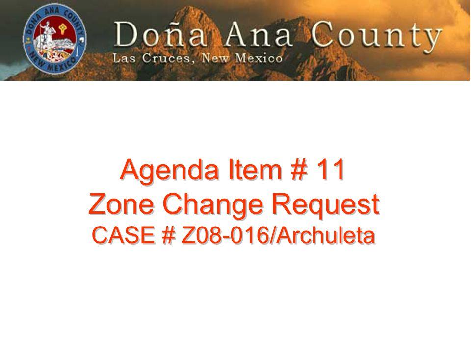 Agenda Item # 11 Zone Change Request CASE # Z08-016/Archuleta