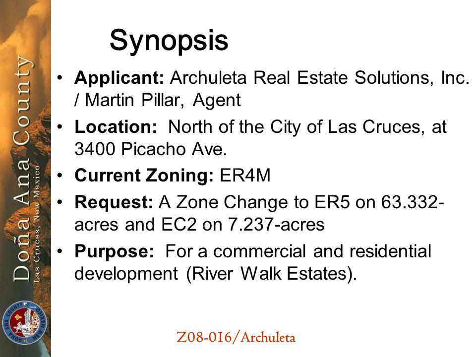 Z08-016/Archuleta Synopsis Applicant: Archuleta Real Estate Solutions, Inc.