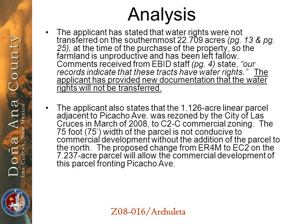 Z08-016/Archuleta Analysis The applicant has stated that water rights were not transferred on the southernmost 22.709 acres (pg.