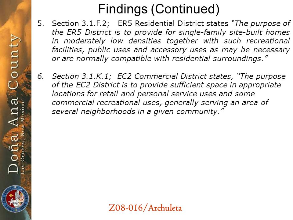 Z08-016/Archuleta Findings (Continued) 5.Section 3.1.F.2; ER5 Residential District states The purpose of the ER5 District is to provide for single-fam