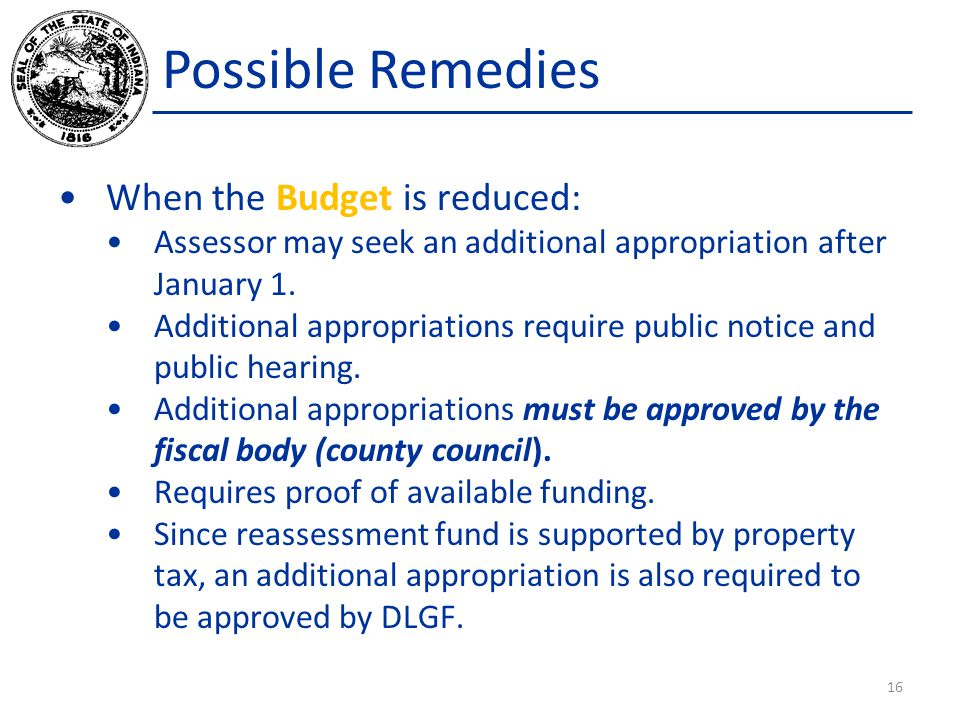 Possible Remedies When the Budget is reduced: Assessor may seek an additional appropriation after January 1.