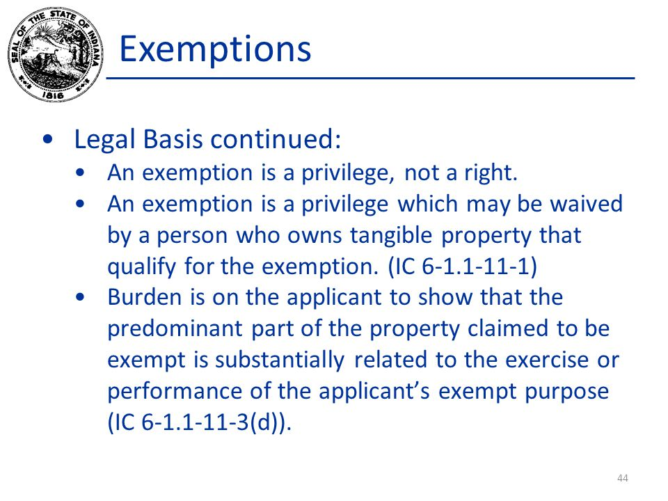 Exemptions Legal Basis continued: An exemption is a privilege, not a right. An exemption is a privilege which may be waived by a person who owns tangi
