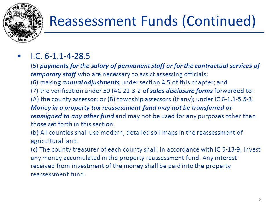 Reassessment Funds (Continued) I.C. 6-1.1-4-28.5 (5) payments for the salary of permanent staff or for the contractual services of temporary staff who