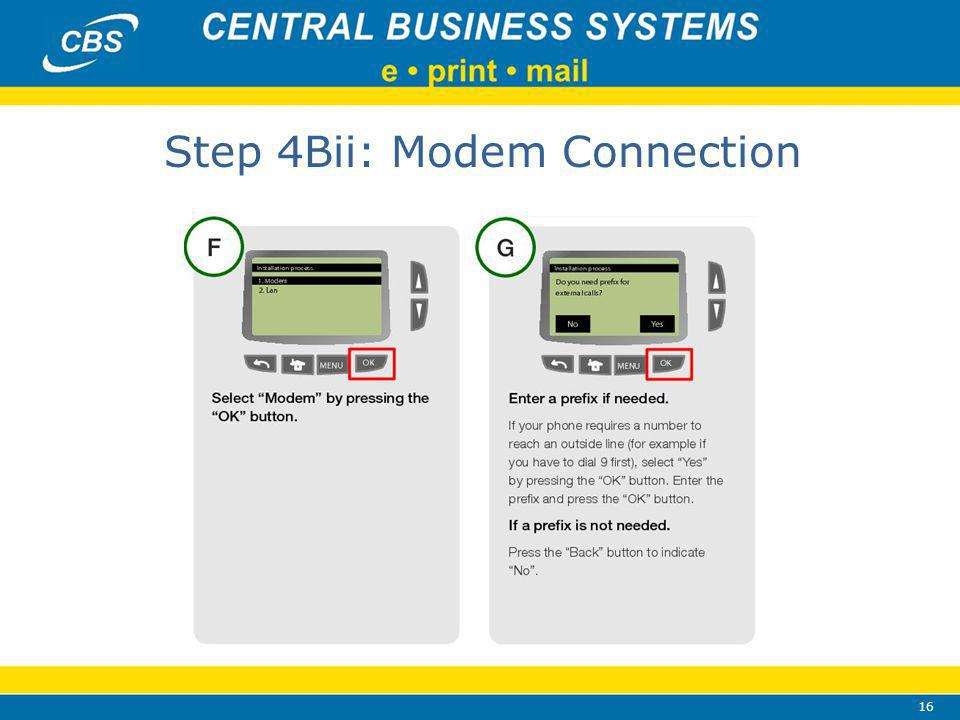 16 Step 4Bii: Modem Connection