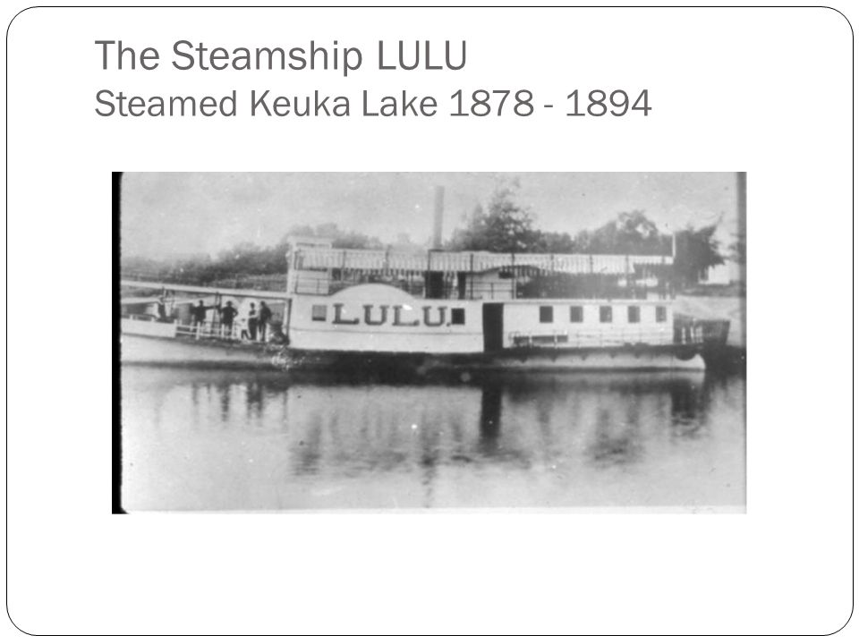 The Steamship LULU Steamed Keuka Lake 1878 - 1894