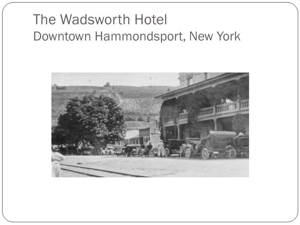 The Wadsworth Hotel Downtown Hammondsport, New York