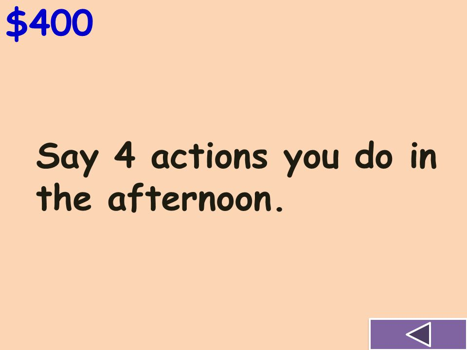 Say 3 actions you do in the morning $300