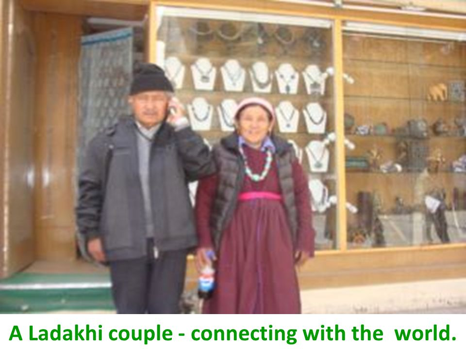 A Ladakhi couple - connecting with the world.