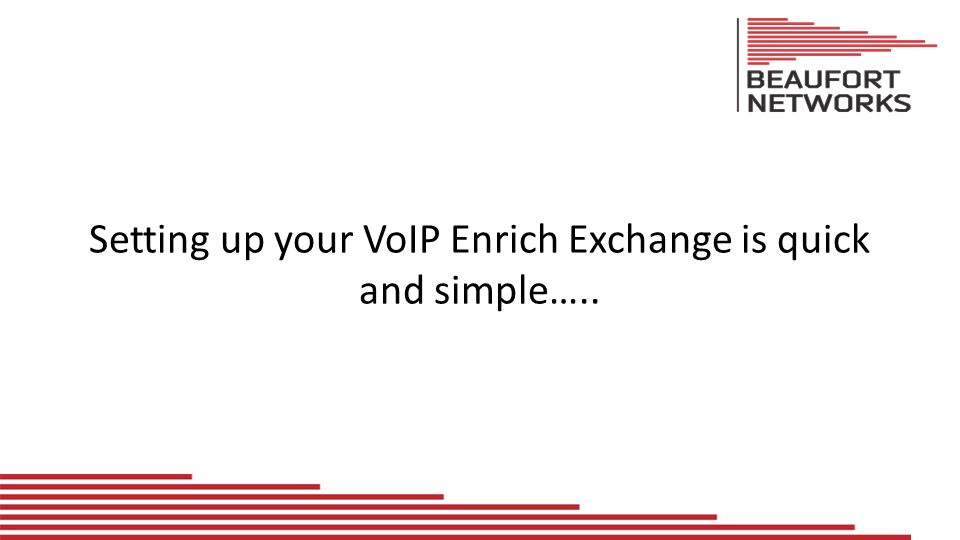 Setting up your VoIP Enrich Exchange is quick and simple…..