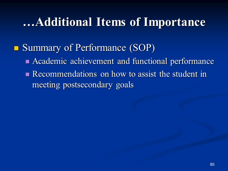 85 …Additional Items of Importance Summary of Performance (SOP) Summary of Performance (SOP) Academic achievement and functional performance Academic