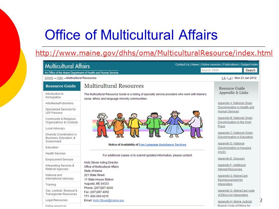 12 Office of Multicultural Affairs http://www.maine.gov/dhhs/oma/MulticulturalResource/index.html
