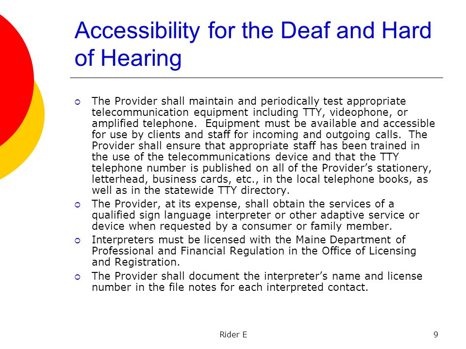 Rider E9 Accessibility for the Deaf and Hard of Hearing The Provider shall maintain and periodically test appropriate telecommunication equipment incl