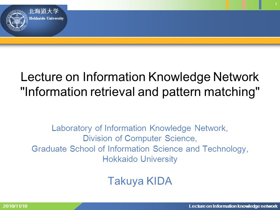 Hokkaido University 13 Lecture on Information knowledge network 2010/11/10 For abb, for example, Then, abb L(M) since q 2 F.