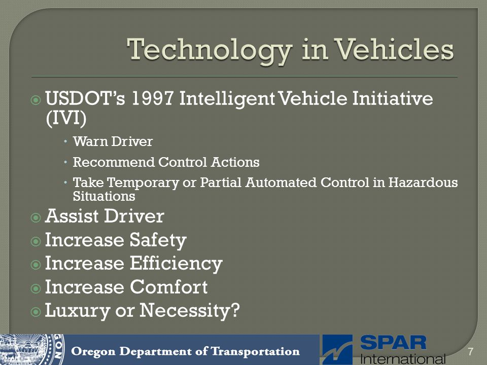 USDOTs 1997 Intelligent Vehicle Initiative (IVI) Warn Driver Recommend Control Actions Take Temporary or Partial Automated Control in Hazardous Situat