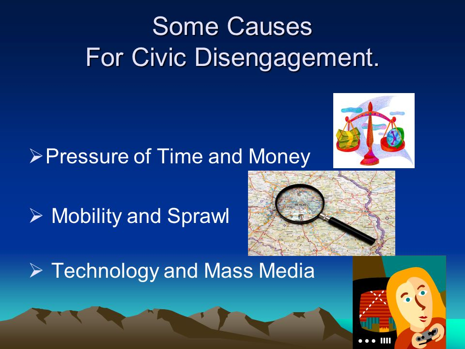 Some Causes For Civic Disengagement.