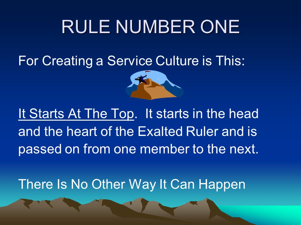 RULE NUMBER ONE For Creating a Service Culture is This: It Starts At The Top.