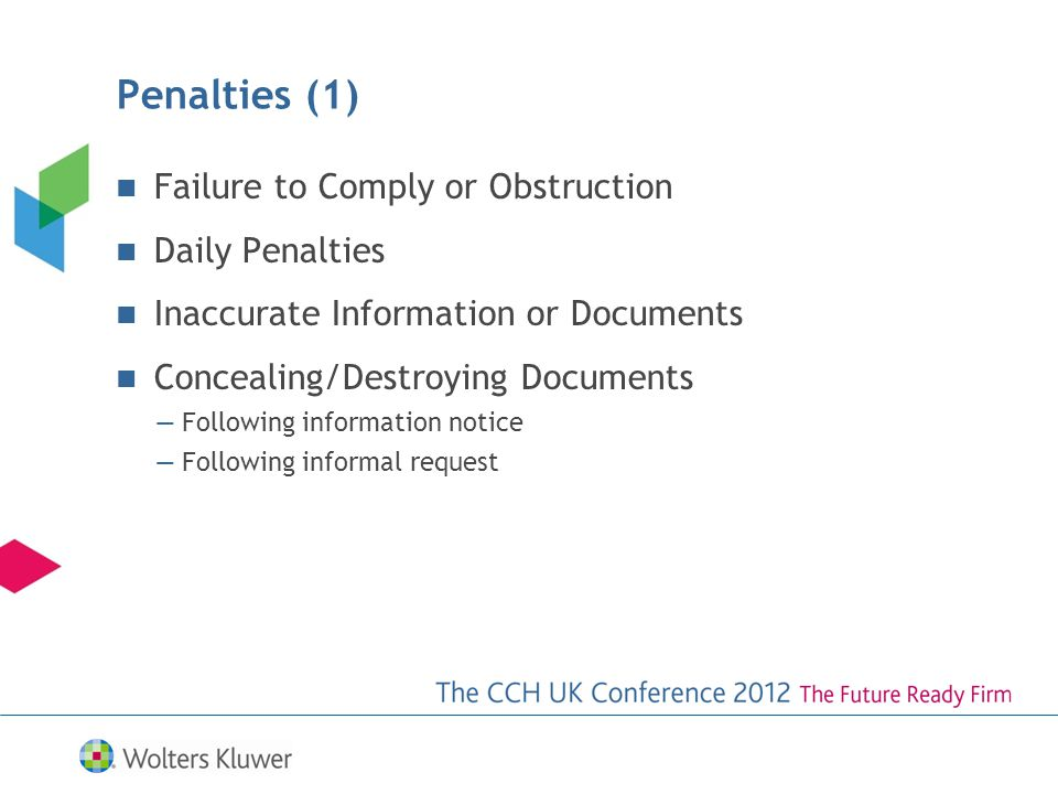 Penalties (1) Failure to Comply or Obstruction Daily Penalties Inaccurate Information or Documents Concealing/Destroying Documents Following information notice Following informal request