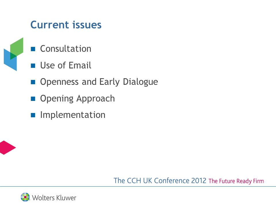 Current issues Consultation Use of Email Openness and Early Dialogue Opening Approach Implementation